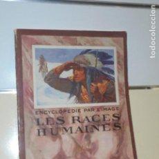 Libros: ENCYCLOPEDIE PAR L'IMAGE LES RACES HUMAINES 1927 EN FRANCES - LIBRAIRIE HACHETTE -. Lote 156550130
