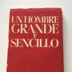 Libros: UN HOMBRE GRANDE Y SENCILLO. EN EL DESPACHO Y LA VIVIENDA DE V.I. LENIN EN EL KREMLIN. - KUNETSKAYA. Lote 156565734