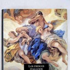 Libros: LOS FRESCOS ITALIANOS DE EL ESCORIAL. Lote 156949717