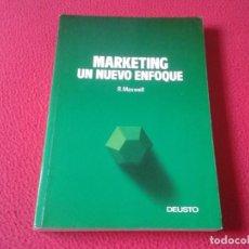 Libros: LIBRO MARKETING UN NUEVO ENFOQUE R. MAXWELL EDICIONES DEUSTO 1989 278 PÁGINAS VER FOTO Y DESCRIPCIÓN. Lote 157058350
