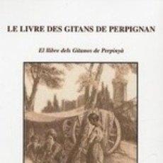 Libros: LE LIVRE DES GITANS DE PERPIGNAN. Lote 47339112
