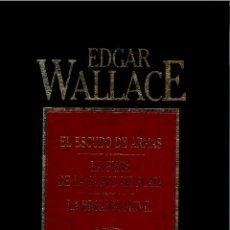 Libros: EL ESCUDO DE ARMAS; LA PISTA DE LA LLAVE DE PLATA; LA BRIGADA MÓVIL - EDGAR WALLACE. Lote 157190280