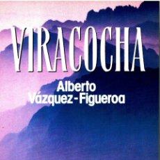 Libros: VIRACOCHA (SPANISH EDITION) - ALBERTO VA?ZQUEZ-FIGUEROA. Lote 157191154