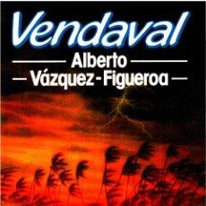 Libros: VENDAVAL (THE GALE, SPANISH EDITION) - ALBERTO VÁZQUEZ-FIGUEROA. Lote 157191158
