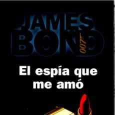Libros: EL ESPÍA QUE ME AMÓ (THE SPY WHO LOVED ME) - IAN FLEMING. Lote 157192538