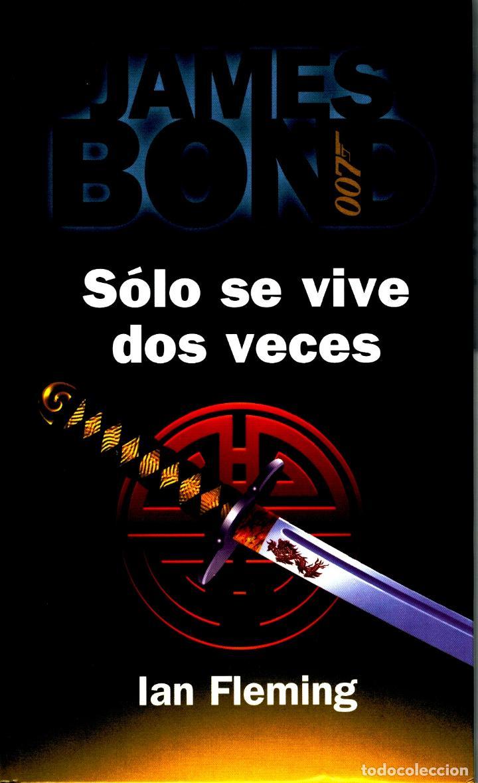 SOLO SE VIVE DOS VECES, JAMES BOND 007 (YOU ONLY LIVE TWICE, SPANISH EDITION) - IAN FLEMING (Libros sin clasificar)