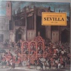 Libros: ICONOGRAFÍA DE SEVILLA, TOMO PRIMERO: 1400-1650. Lote 157199674