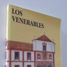 Libros: LOS VENERABLES - FUNDACIÓN FONDO DE CULTURA DE SEVILLA. Lote 157671316