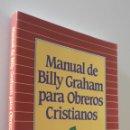 Libros: MANUAL BILLY GRAHAM PARA OBREROS CRISTIANOS. Lote 157674836