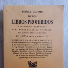 Libros: INDICE ULTIMO DE LOS LIBROS PROHIBIDOS Y MANDADOS EXPURGAR. RUBIN DE CEVALLOS - EDIC FACSÍMIL 1999. Lote 157736314