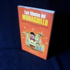 Libros: SERGIO FERNANDEZ (EL MONAGUILLO) - LAS FABULAS DEL MONAGUILLO - FIRMADO POR EL AUTOR. Lote 157858866