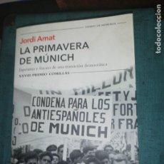Libros: JORDI AMAT, LA PRIMAVERA DE MUNICH. Lote 157880674
