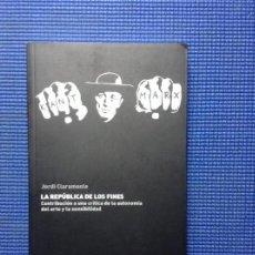 Libros: LA REPUBLICA DE LOS FINES JORDI CLARAMONTE. Lote 157911074