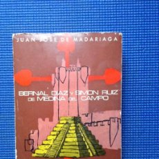 Libros: BERNAL DIAZ Y SIMON RUIZ DE MEDINA DEL CAMPO JUAN JOSE DE MADARIAGA DEDICATORIA AUTOGRAFA. Lote 157921962
