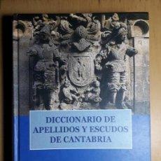 Libros: DICCIONARIO DE APELLIDOS Y ESCUDOS DE CANTABRIA. Lote 157982814