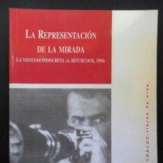 Livres: MERCEDES MIGUEL BORRAS - LA REPRESENTACION DE LA MIRADA: LA VENTANA INDISCRETA (ALFRED HITCHCOCK, 19. Lote 157997914