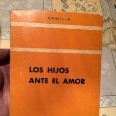 Libros: ANTIGUO LIBRO LOS HIJOS ANTE EL AMOR FAMILIA AÑO 1957. Lote 158305662