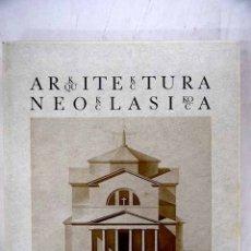 Libros: ARKITEKTURA NEOKLASIKOA EUSKAL HERRIAN =: ARQUITECTURA NEOCLÁSICA EN EL PAÍS VASCO. Lote 158349509