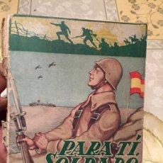 Libros: ANTIGUO LIBRO PARA TÍ SOLDADO MANUAL DEL SOLDADO POR ARESIO GONZALEZ DE VEGA AÑO 1957 . Lote 158437718