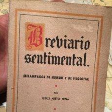 Libros: ANTIGUO LIBRO BREVARIO SENTIMENTAL RELAMPAGOS DE HUMOR Y DE FILOSOFIA POR JESUS NIETO PEÑA AÑO 1939. Lote 158440294