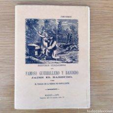 Libros: HISTORIA VERDADERA DEL FAMOSOS GUERRILLERO Y BANDIDO JAIME EL BARBUDO - SIERRA DE CREVILLENTE. Lote 158653594