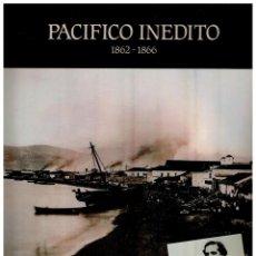 Libros: PACIFICO INEDITO 1862-1866: EXPOSICION FOTOGRAFICA (SPANISH EDITION) - MUSEO NATIONAL DE CIENCIAS NA. Lote 159318150