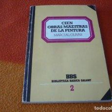 Libros: CIEN OBRAS MAESTRAS DE LA PINTURA ( MARCIAL OLIVAR ) SALVAT 1982. Lote 159329390