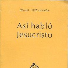 Libri di seconda mano: ASÍ HABLÓ JESUCRISTO. SWAMI VIJOYANANDA. RAMAKRISHNA ASHRAMA, 1985 (5ª EDICIÓN). Lote 275292888
