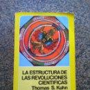 Libros: LA ESTRUCTURA DE LAS REVOLUCIONES CIENTIFICAS - THOMAS S. KUHN -- BREVIARIOS -- 1995 -- . Lote 159573666