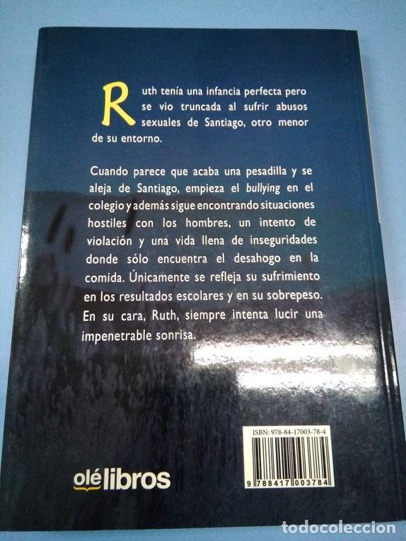 Libros: Mi impenetrable sonrisa. Ruth Sicilia. Olé Libros. Abuso sexual maltrato bulling. Historia real - Foto 2 - 159641922