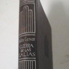 Libros: COMENTARIOS DE LA GUERRA DE LAS GALIAS. JULIO CESAR. CRISOL. Lote 159783612