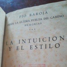 Libros: MEMORIAS. PIO BAROJA. 1948.LA INTUICIÓN Y EL ESTILO Y REPORTAJES. Lote 159828750