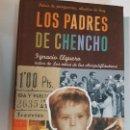 Libros: LOS PADRES DE CHENCHO - NIÑOS DE POSGUERRA, ABUELOS DE HOY. IGNACIO ELGUERO.. Lote 159914978