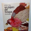 Libros: CÓMO VIVE UN PÁJARO DEL BOSQUE /EL ARRENDAJO/ (EDICIONES ALTEA) 1981. Lote 160178538