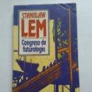 Libros: CONGRESO DE FUTUROLOGÍA/STANISLAW LEM. Lote 160209128