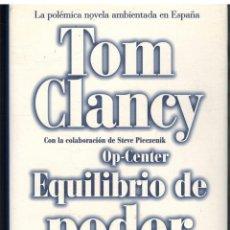 Libros: OP-CENTER. EQUILIBRIO DE PODER - TOM CLANCY. Lote 82376328