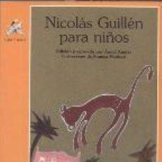Libros: NICOLAS GUILLEN PARA NIÑOS - NICOLAS GUILLEN. Lote 103461208