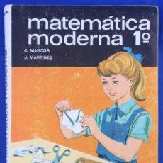 Libros: MATEMÁTICA MODERNA, PRIMERO - CONSTANTINO MARCOS, JACINTO MARTÍNEZ. Lote 160124521