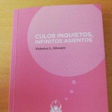 Libros: CULOS INQUIETOS, INFINITOS ASIENTOS (FEDERICO L. SILVESTRE) EDICIONES ASIMÉTRICAS. Lote 160256070