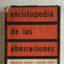 Libros: ENCICLOPEDIA DE LAS ABERRACIONES. MANUAL DE PSIQUIATRÍA. - PODOLSKY, EDWARD.. Lote 123231834