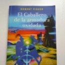 Libros: EL CABALLERO DE LA ARMADURA OXIDADA. Lote 160441793