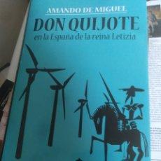 Libros: DON QUIJOTE EN LA ESPAÑA DE LA REINA LETICIA AMANDO DE MIGUEL. Lote 160473648