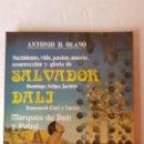Libros: NACIMIENTO, VIDA, PASIÓN, MUERTE, RESURRECCIÓN Y GLORIA DE SALVADOR DALÍ - ANTONIO D. OLANO, . Lote 160579850