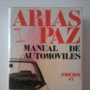 Libros: MANUAL DE AUTOMÓVILES ARIAS PAZ-EDICIÓN-47 (1986). Lote 160580017