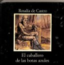 Libros: EL CABALLERO DE LAS BOTAS AZULES (SUBRAYADO) - ROSALÍA DE CASTRO / ANA RODRIGUEZ FISHER. Lote 160583945