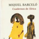 Libros: CUADERNOS DE AFRICA MIQUEL BARCELÓ. Lote 160635430