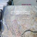 Libros: ARTE PREHISTORICO EN LAS TIERRAS DE ANTEQUERRA. Lote 160637430