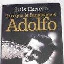 Libros: LOS QUE LE LLAMÁBAMOS ADOLFO. Lote 160651046