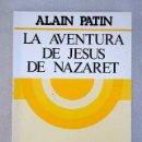 Libros: LA AVENTURA DE JESÚS DE NAZARET. Lote 160651082