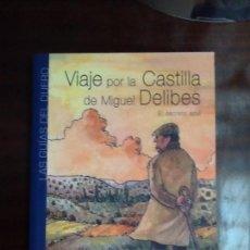 Libros: VIAJE POR LA CASTILLA DE MIGUEL DELIBES. EL SECRETO AZUL - DEL VAL, FERNANDO. Lote 160665442
